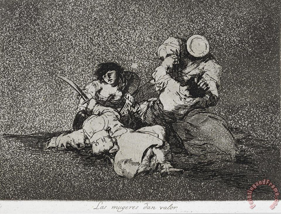 Francisco De Goya The Women Give Courage (las Mugeres Dan Valor) From The Series The Disasters of War (los Desastres D... Art Print