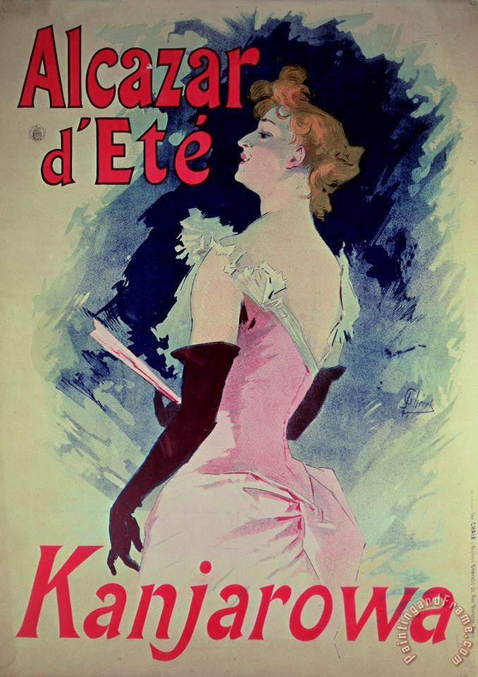 Poster advertising Alcazar dEte starring Kanjarowa painting - Jules Cheret Poster advertising Alcazar dEte starring Kanjarowa Art Print
