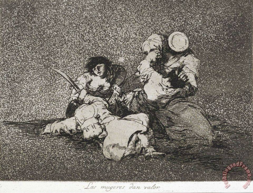 The Women Give Courage (las Mugeres Dan Valor) From The Series The Disasters of War (los Desastres D... painting - Francisco De Goya The Women Give Courage (las Mugeres Dan Valor) From The Series The Disasters of War (los Desastres D... Art Print